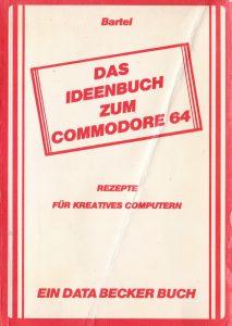 DATA BECKER - Das Ideenbuch zum Commodore 64