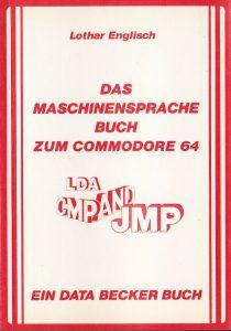 DATA BECKER - Das Maschinensprachebuch zum Commodore 64
