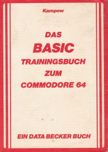DATA BECKER - Das BASIC Trainingsbuch zum Commodore 64 - Auflage 1