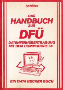 DATA BECKER - Das Handbuch zur DFÜ Datenfernübertragung mit dem Commodore 64