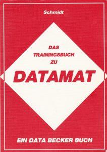 DATA BECKER - Das Trainingsbuch zu DATAMAT - Auflage 1
