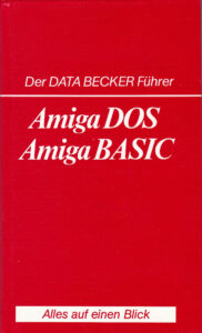DATA BECKER - Der DATA BECKER Fuehrer - Amiga DOS Amiga BASIC
