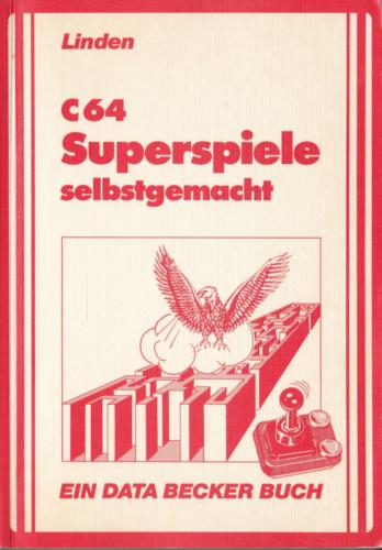 DATA BECKER - C64 Superspiele selbstgemacht