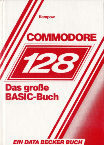 DATA BECKER - Commodore 128 - Das große BASIC Buch