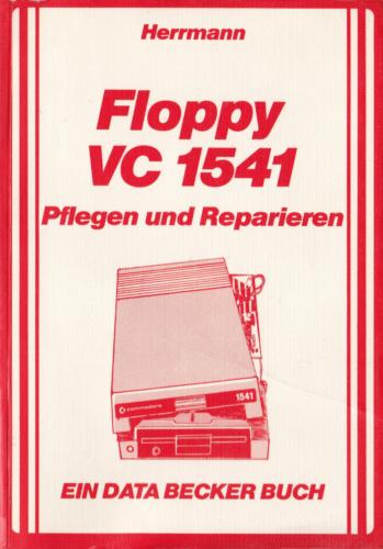 DATA BECKER - Floppy VC 1541 - Pflegen und Reparieren