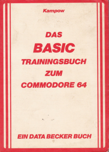 DATA BECKER - Das BASIC Trainingsbuch zum Commodore 64