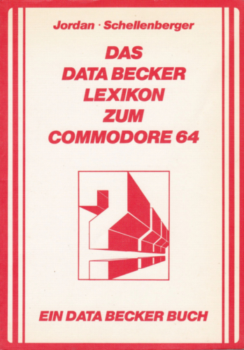DATA BECKER - Das DATA BECKER Lexikon zum Commodore 64