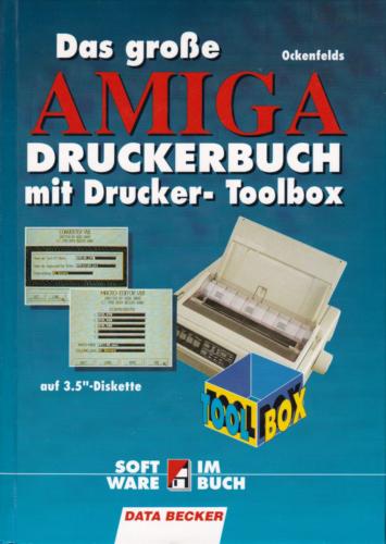 DATA BECKER - Das große AMIGA Druckerbuch mit Drucker-Toolbox