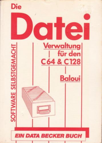DATA BECKER - Die Dateiverwaltung für den C 64 und C 128