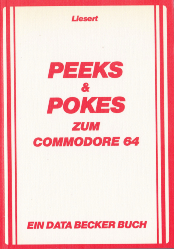 DATA BECKER - PEEKS and POKES zum Commodore 64