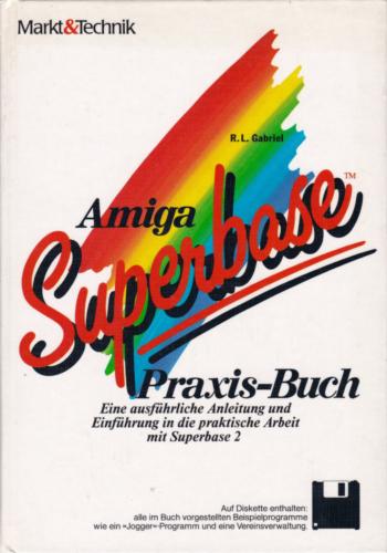 Markt und Technik - Amiga Superbase Praxis Buch