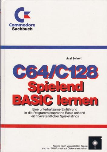 Markt und Technik - C64-C128 Spielend BASIC lernen