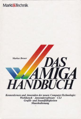 Markt und Technik - Das Amiga Handbuch