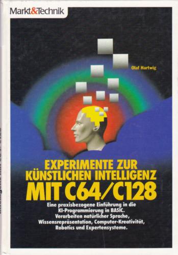 Markt und Technik - Experimente zur künstlichen Intelligenz mit C64 und C128