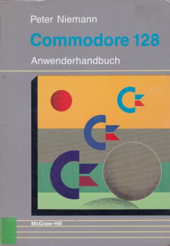 McGraw-Hill - Commodore 128 Anwenderhandbuch